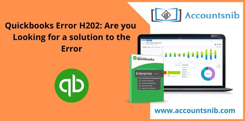 Quickbooks Error H202: Are you Looking for a solution to the Error