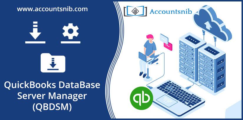 QuickBooks DataBase Server Manager (QBDSM)