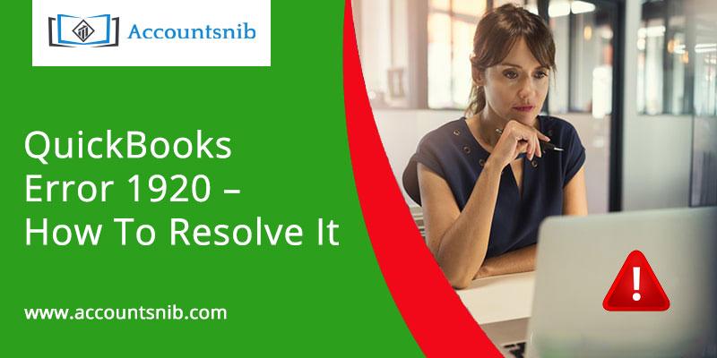 QuickBooks Error 1920 - How To Resolve It